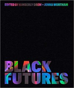 Black Futures edited Kimberly Drew and Jenna Wortham