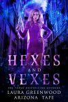 Hexes and Vexes by Arizona Tape & Laura Greenwood