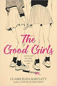 The Good Girls by Claire Eliza Bartlett