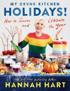 My Drunk Kitchen Holidays by Hannah Hart