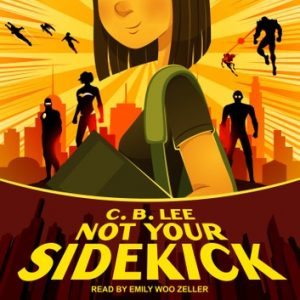 Not Your Sidekick by CB Lee audiobook cover