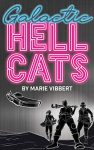 Galactic Hellcats by Marie Vibbert