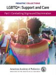 Pediatric Collections LGBTQ+ Support and Care by the American Academy of Pediatrics