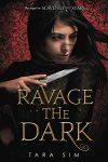 Ravage the Dark by Tara Sim