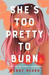 She's Too Pretty to Burn by Wendy Heard