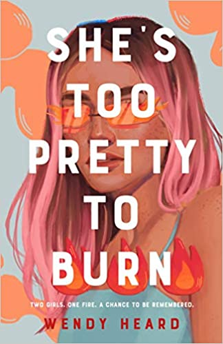 She's Too Pretty to Burn by Wendy Heard