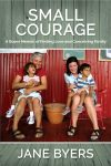 Small Courage by Jane Byers