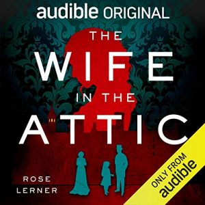 The Wife in the Attic by Rose Lerner Audible original cover