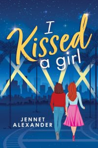 I Kissed a Girl by Jennet Alexander cover
