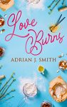 Love Burns by Adrian J. Smith cover