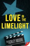 Love in the Limelight by Ashley Moore cover