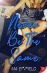 Never Be The Same by MA Binfield cover