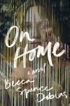 On Home by Becca Spence Dobias cover