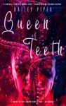 Queen of Teeth by Hailey Piper cover