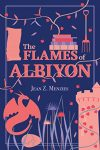 The Flames of Albiyon by Jean Z. Menzies cover