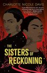 The Sisters of Reckoning by Charlotte Nicole Davis cover