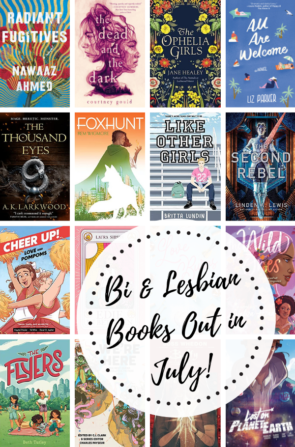 """Collage of covers listed below with the text """"Bi and Lesbian Books Out in July!"""""""