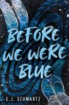 Before We Were Blue cover